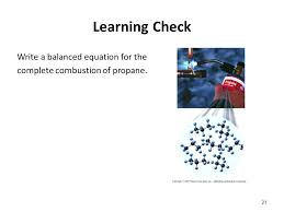complete combustion of propane learning check write a balanced equation for the