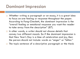 descriptive writing what you need to be successful ppt  4 dominant impression