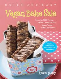 How To Have A Bake Sale Quick Easy Vegan Bake Sale More Than 150 Delicious Sweet And