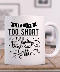 Us 129 Leven Is Te Korte Voor Slechte Koffiemokken Bier Reizen Melk Cup Porselein Mok Thee Kopjes Home Decor Novelty Vriend Verjaardagscadeau