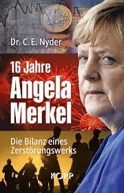 16 Jahre Angela Merkel - Nyder, C.E. ...