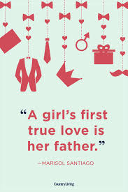 45 Father Daughter Quotes Sweet Sayings About Dads Daughters