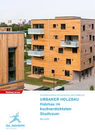 Urbaner Holzbau Holzbau Im Hochverdichteten