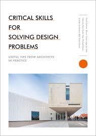 Paul Michael Davis Design Critical Skills For Solving Design Problems Useful Tips