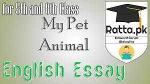 my pet animal english essay for th and th class pk my pet animal english essay for 5th and 8th class