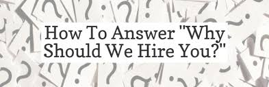why should we hire you interview question why should we hire you interview question naukri com