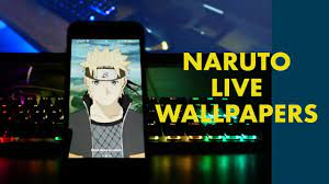 NARUTO LIVE WALLPAPERS!