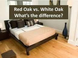 Red oak vs White Oak hardwood flooring whats the difference