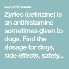 Cetirizine Dog Dosage Chart Zyrtec Cetirizine Is An Antihistamine Sometimes Given To
