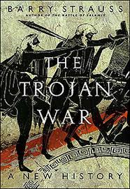 the trojan war barry strauss praise for the trojan war