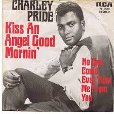 charley pride kiss an angel good mornin