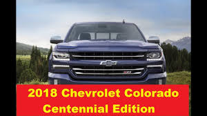 2018 chevrolet silverado centennial edition. perfect 2018 2018 chevrolet colorado centennial edition on chevrolet silverado centennial edition