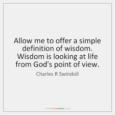 Define Quote 61 Awesome Allow Me To Offer A Simple Definition Of Wisdom Wisdom Is Looking
