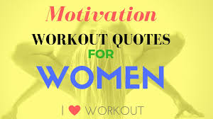 Best Motivational Workout Quotes For Women Inspire Set A Goal And Achieve
