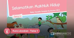 Jun 11, 2021 · kunci jawaban tema 9 kelas 5 sd halaman 104, 105, 106, 107, 108, 109, dan 110 dalam buku tematik subtema 2 pembelajaran 5. Kunci Jawaban Buku Tematik Kelas 6 Tema 1 Selamatkan Makhluk Hidup Ruang Edukasi