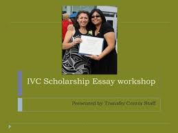 and the writing process jennifer mcbride vincent piro ppt ivc scholarship essay workshop presented by transfer center staff
