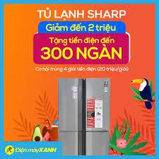 Sắm tủ lạnh SHARP tại Điện Máy Xanh 💥💥... - Điện máy XANH  (dienmayxanh.com)