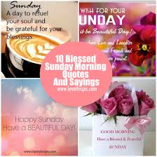 Beautiful Morning Quotes And Sayings Best of 24 Blessed Sunday Morning Quotes And Sayings