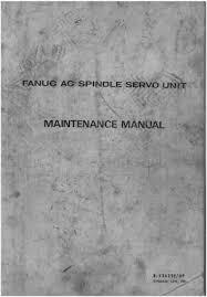 fanuc ac spindle servo unit maintenance manual cnc manual fanuc ac spindle servo unit maintenance manual