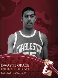 CofC Athletics Hall of Fame: Dwayne Grace - College of Charleston ...
