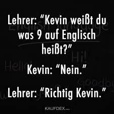 Lehrer Kevin Weißt Du Was 9 Auf Englisch Heißt Kaufdex
