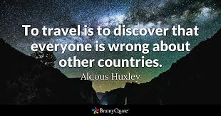 Travel The World Quotes Simple Aldous Huxley Quotes BrainyQuote