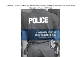steps to writing community policing essay this would allow each officer to talk the citizens face to face and see what their problems are in the community the solutions and strategies