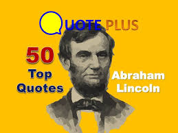 Abraham Lincoln Quotes On Life Abraham Lincoln Quotes 100 Top Quotes Inspirational Quotes About 44