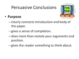 journal write what is the purpose of the paragraph concluding a  persuasive conclusions 3 purpose clearly