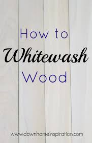 whitewash furniture diy. how to whitewash wood down home inspiration furniture diy