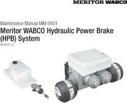 meritor wabco hydraulic power brake hpb system pdf hydraulic power brake 2 service notes about this manual this manual contains maintenance procedures for meritor