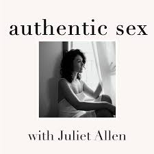Authentic Sex with Juliet Allen