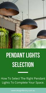 how to select the right pendant lights