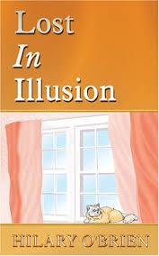 Lost In Illusion: Hilary O'Brien: 9781600021053: Amazon.com: Books
