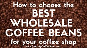 Driven coffee's expanding wholesale coffee business services a select lineup of quality restaurants, cafes, hotels, grocers, churches, caterers driven coffee fresh roasted wholesale coffee beans in bulk quantity. How To Choose The Best Wholesale Coffee Beans For Your Coffee Shop Start My Coffee Shop