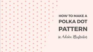 Polka Dot Pattern Extraordinary How To Make A Polka Dot Pattern In Illustrator YouTube