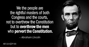 Abraham Lincoln Quote Adorable Abraham Lincoln Quote We The People Are The Rightful Masters Of