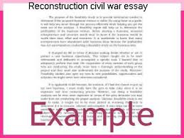 reconstruction civil war essay college paper writing service reconstruction civil war essay the reconstruction of the union after the civil war the