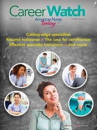 Career Guidance Articles The 2019 Career Watch From American Nurse Today Offers