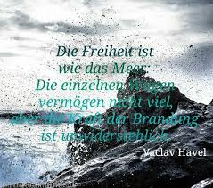 Die Freiheit Ist Wie Das Meer Vaclav Havel Meer Freiheit