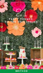 21 Party Themes For All Your Spring Get Togethers Brit Co .
