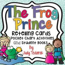 The Frog Prince Retelling Cards Pocket Chart Activities And Student Books