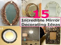 Diy Mirror Projects Mirrors Decorating Ideas Creative Mirror Projects Diy Mirror