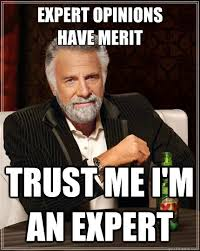 expert opinions have merit trust me i'm an expert - The Most ... via Relatably.com