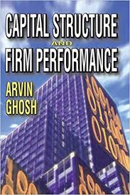 Amazon.com: Capital Structure and Firm Performance eBook : Ghosh ...