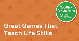 Great Games That Teach Life Skills Common Sense Education