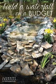 how to build a waterfall on a budget that you will love pond ideasbackyard