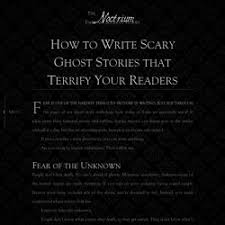 how to write a scary story pearltrees how to write scary ghost stories that terrify your readers