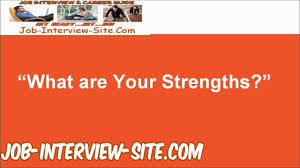 job interview what are your strengths tk job interview what are your strengths