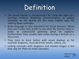 visual learner  3 definition• the visual learner is characteristic